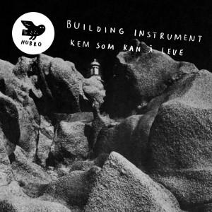 Building Instrument - Kem Som Kan å Leve