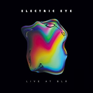 Electric Eye - Live at Blå