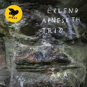 Erlend Apneseth Trio - Åra